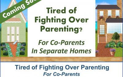 Tired of Fighting Over Parenting-For Co-Parents in Different Homes