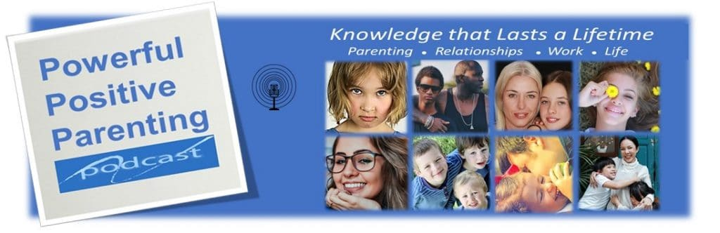 powerful positive parenting podcast